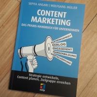 """""""Content Marketing - Das Praxis-Handbuch für Unternehmen"""